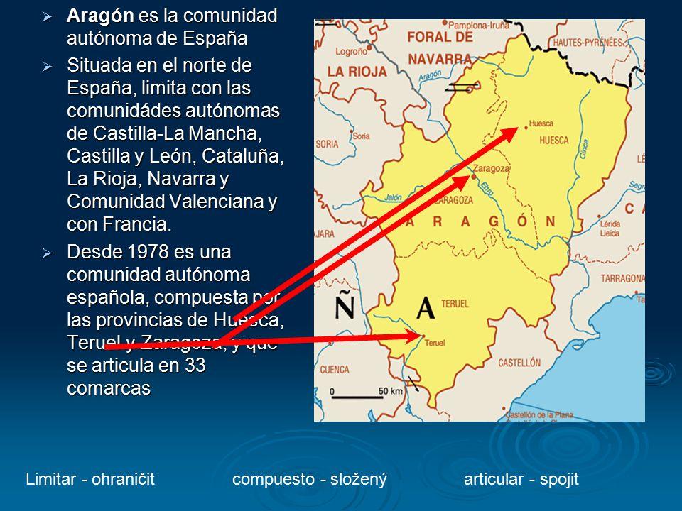  Aragón es la comunidad autónoma de España  Situada en el norte de España, limita con las comunidádes autónomas de Castilla-La Mancha, Castilla y León, Cataluña, La Rioja, Navarra y Comunidad Valenciana y con Francia.
