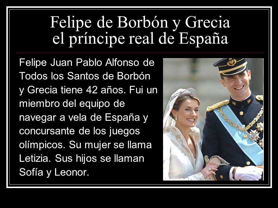 Felipe de Borbón y Grecia el príncipe real de España Felipe Juan Pablo Alfonso de Todos los Santos de Borbón y Grecia tiene 42 años.