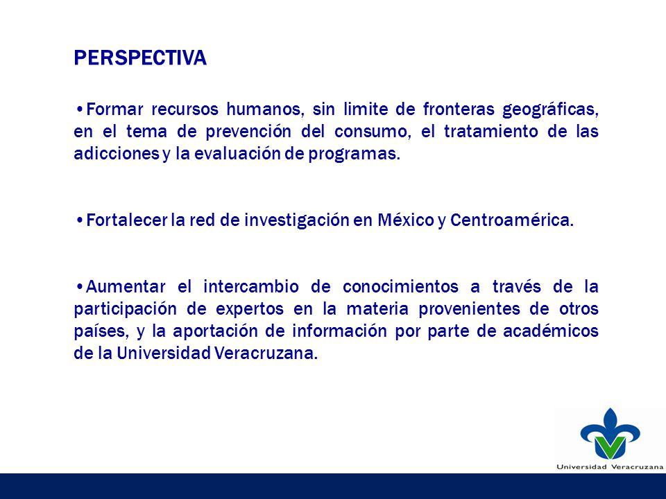 PERSPECTIVA Formar recursos humanos, sin limite de fronteras geográficas, en el tema de prevención del consumo, el tratamiento de las adicciones y la evaluación de programas.