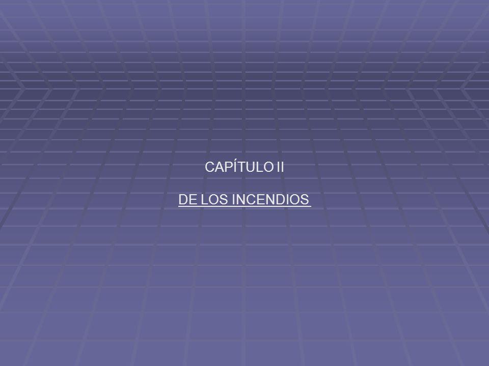 CAPÍTULO II DE LOS INCENDIOS