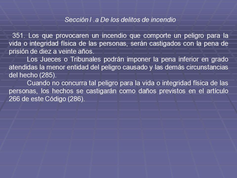 Sección l.a De los delitos de incendio 351.