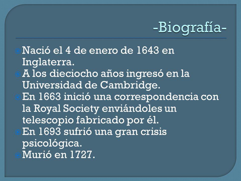  Nació el 4 de enero de 1643 en Inglaterra.