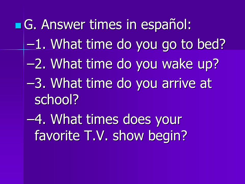 G. Answer times in español: G. Answer times in español: –1.