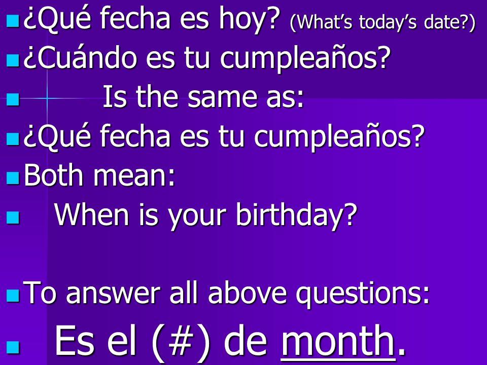 ¿Qué fecha es hoy. (What's today's date ) ¿Qué fecha es hoy.