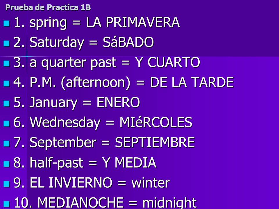Prueba de Practica 1B 1. spring = LA PRIMAVERA 1.