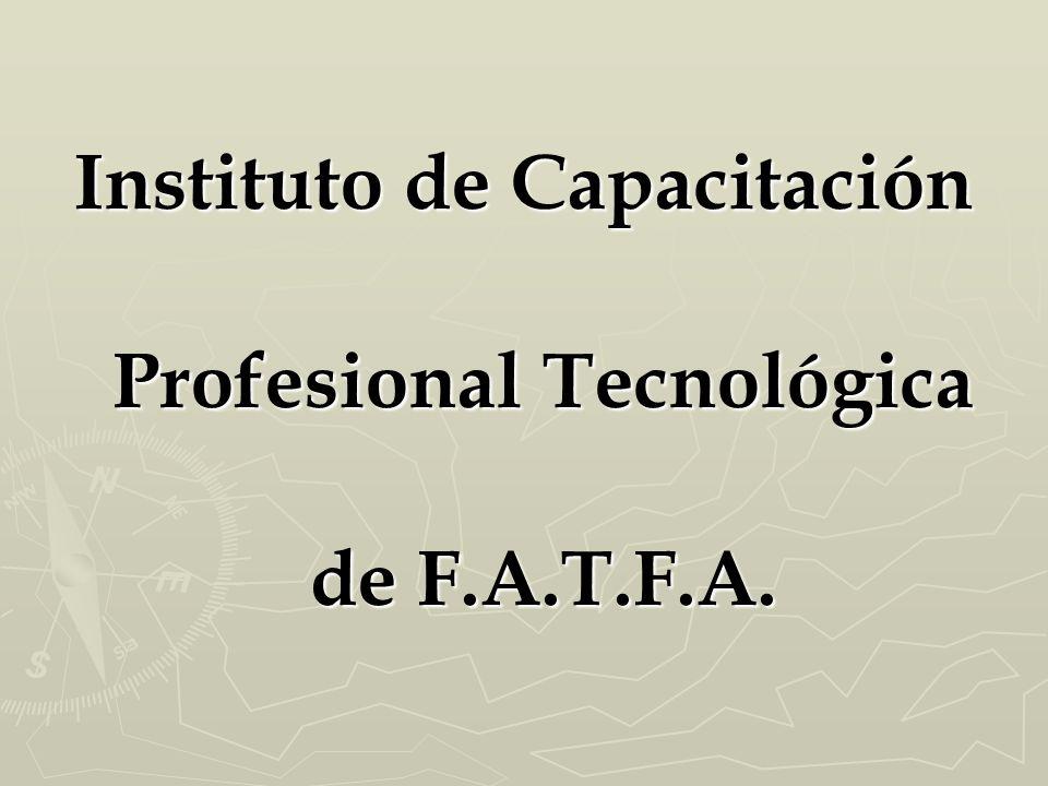 Instituto de Capacitación Profesional Tecnológica de F.A.T.F.A.