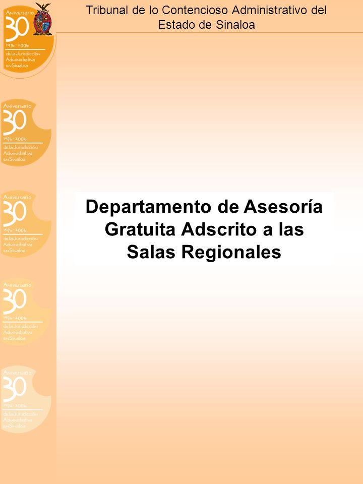 Tribunal de lo Contencioso Administrativo del Estado de Sinaloa Departamento de Asesoría Gratuita Adscrito a las Salas Regionales