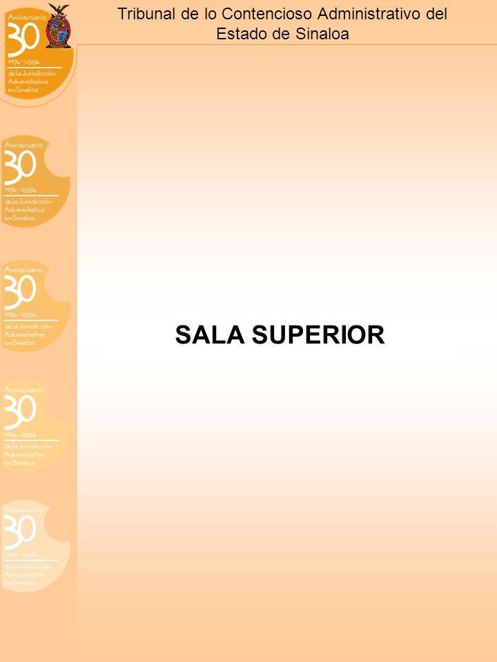 Tribunal de lo Contencioso Administrativo del Estado de Sinaloa SALA SUPERIOR