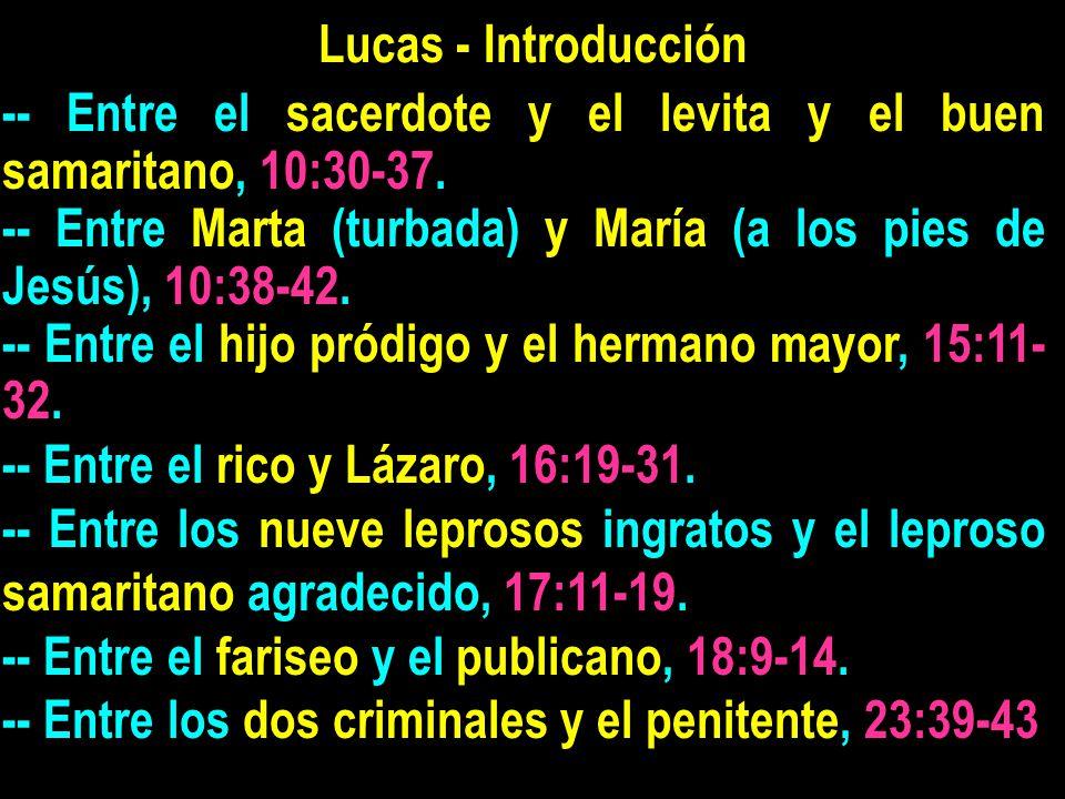 Lucas - Introducción -- Entre el sacerdote y el levita y el buen samaritano, 10:30-37.