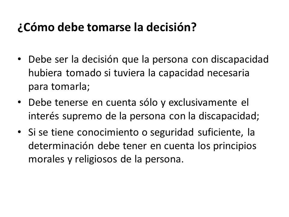 ¿Cómo debe tomarse la decisión.