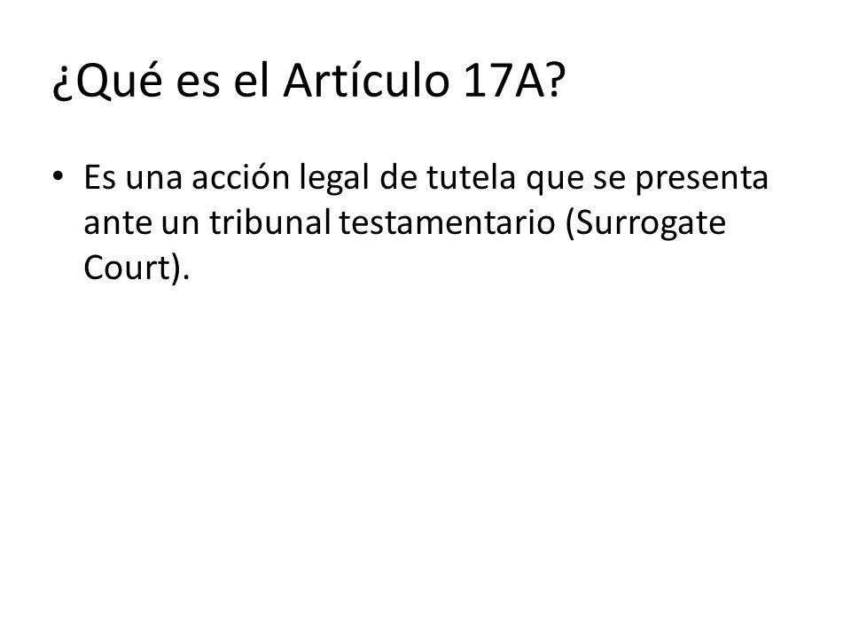 ¿Qué es el Artículo 17A.