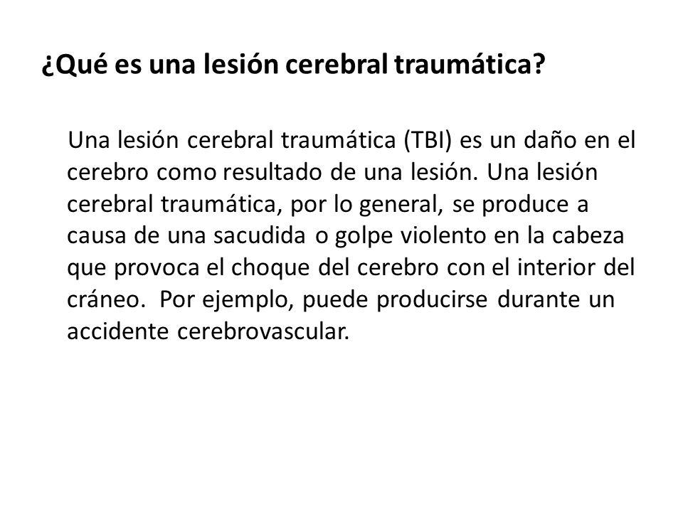 ¿Qué es una lesión cerebral traumática.