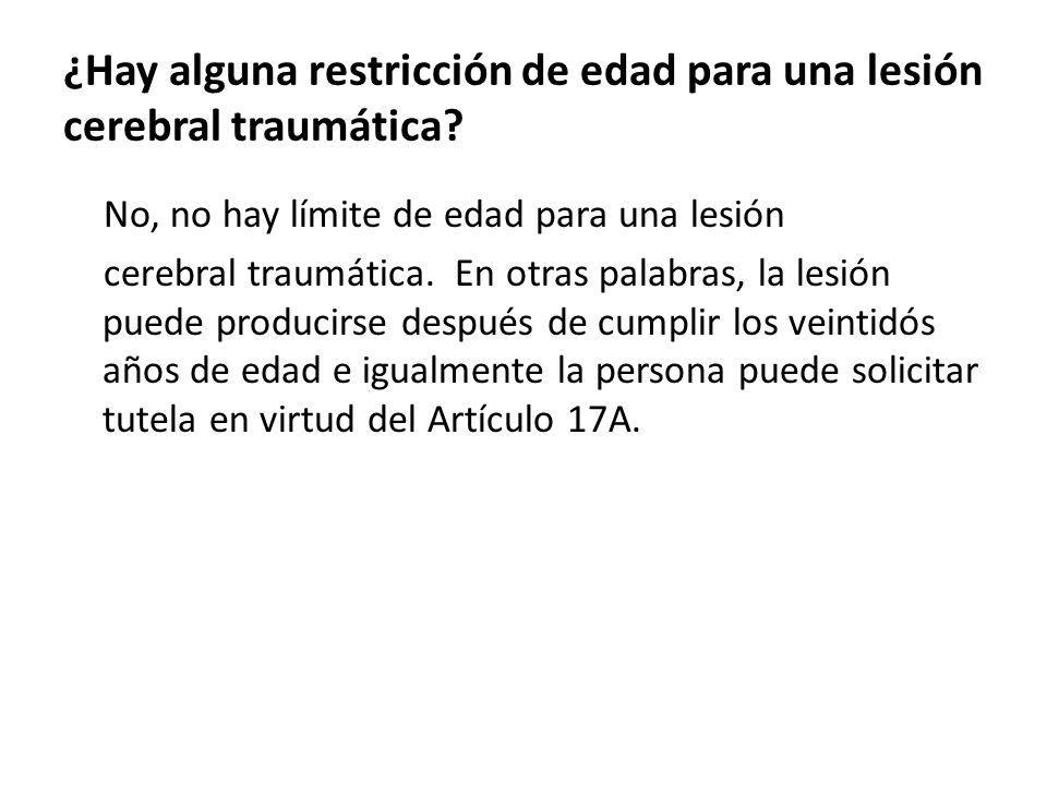 ¿Hay alguna restricción de edad para una lesión cerebral traumática.