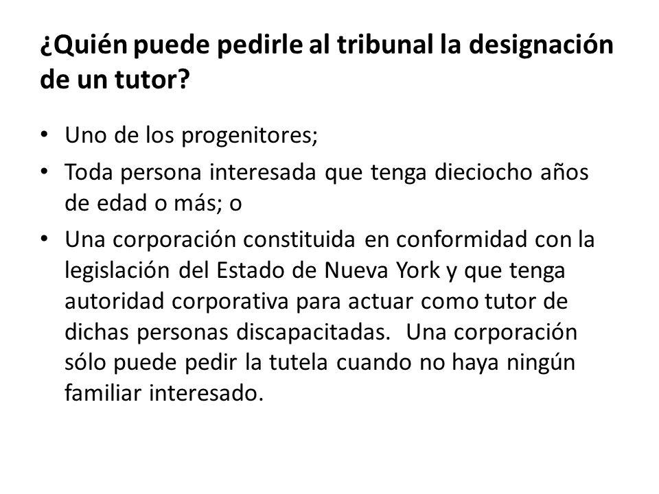¿Quién puede pedirle al tribunal la designación de un tutor.