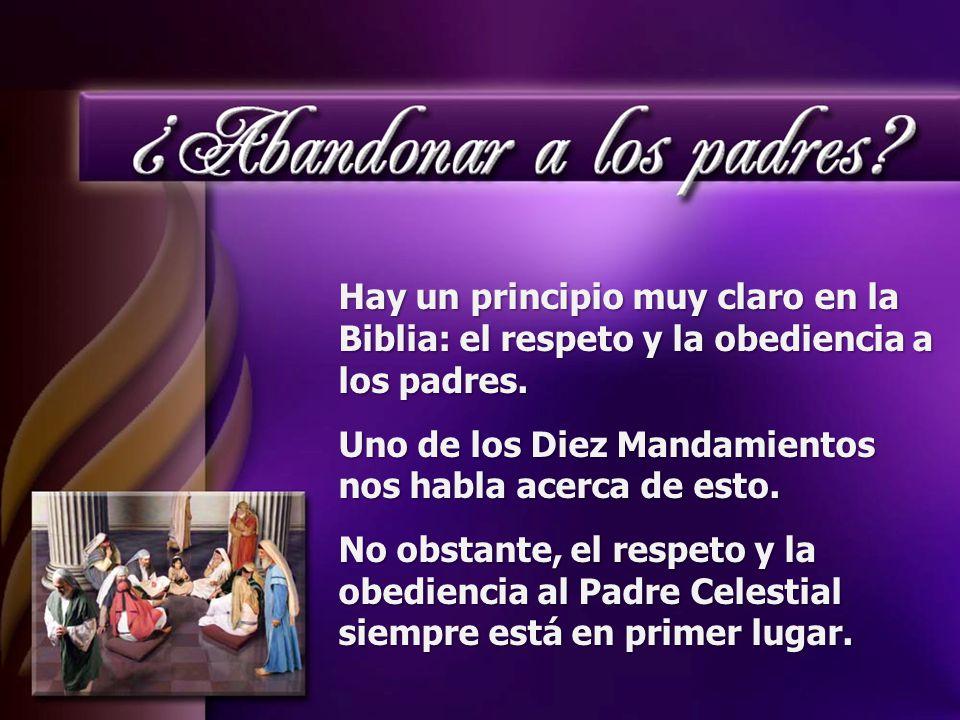 Hay un principio muy claro en la Biblia: el respeto y la obediencia a los padres.