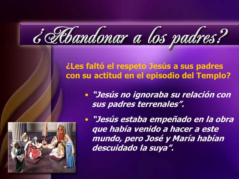 ¿Les faltó el respeto Jesús a sus padres con su actitud en el episodio del Templo.