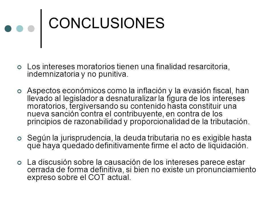 CONCLUSIONES Los intereses moratorios tienen una finalidad resarcitoria, indemnizatoria y no punitiva.
