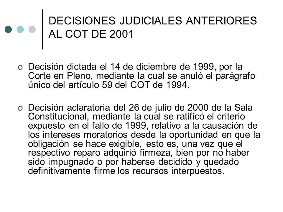DECISIONES JUDICIALES ANTERIORES AL COT DE 2001 Decisión dictada el 14 de diciembre de 1999, por la Corte en Pleno, mediante la cual se anuló el parágrafo único del artículo 59 del COT de 1994.
