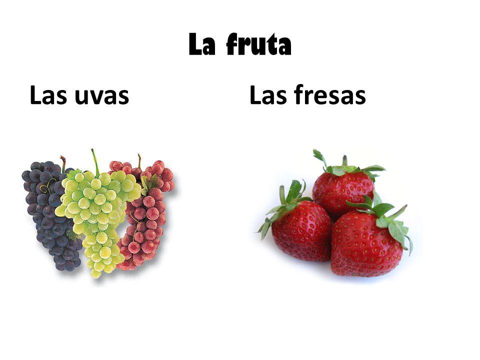 La fruta Las uvasLas fresas