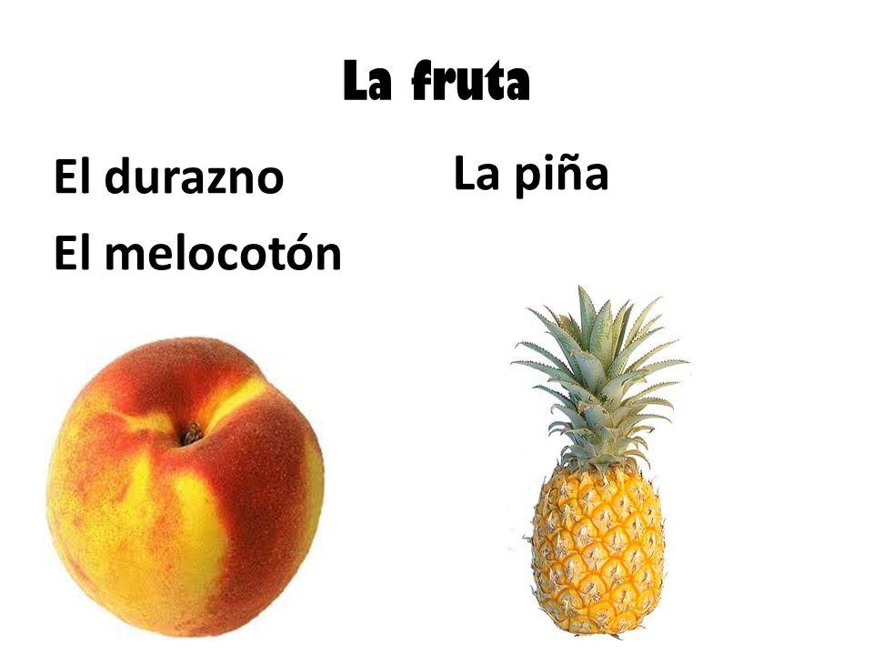 La fruta El durazno El melocotón La piña