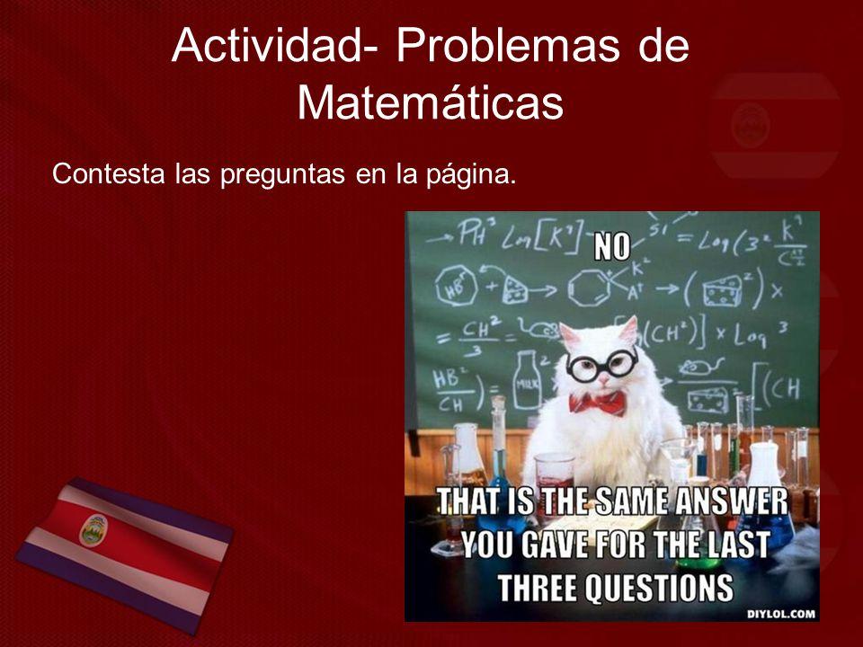 Actividad- Problemas de Matemáticas Contesta las preguntas en la página.