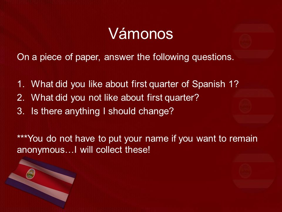 Vámonos On a piece of paper, answer the following questions.