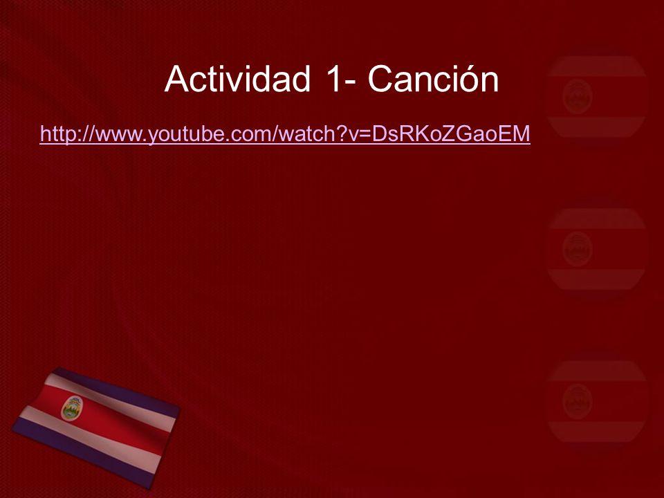 Actividad 1- Canción http://www.youtube.com/watch v=DsRKoZGaoEM