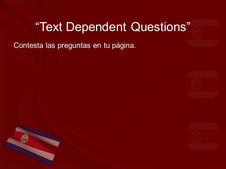 Text Dependent Questions Contesta las preguntas en tu página.