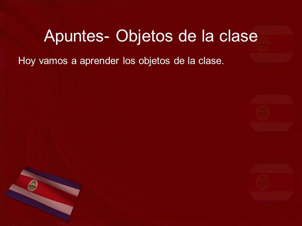 Apuntes- Objetos de la clase Hoy vamos a aprender los objetos de la clase.