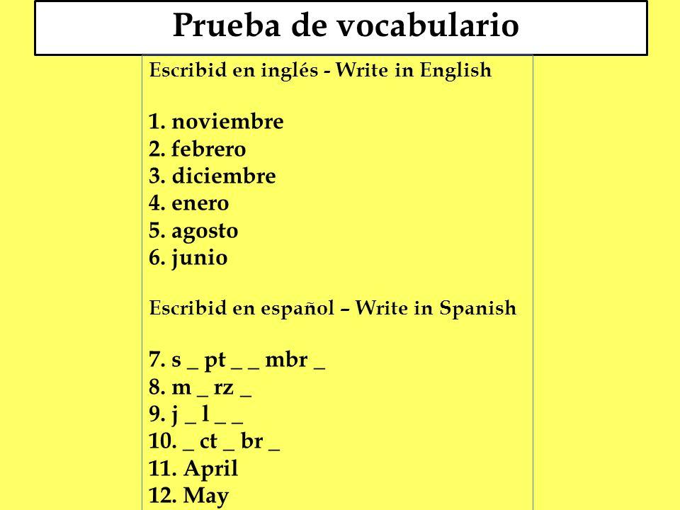 Prueba de vocabulario Escribid en inglés - Write in English 1.