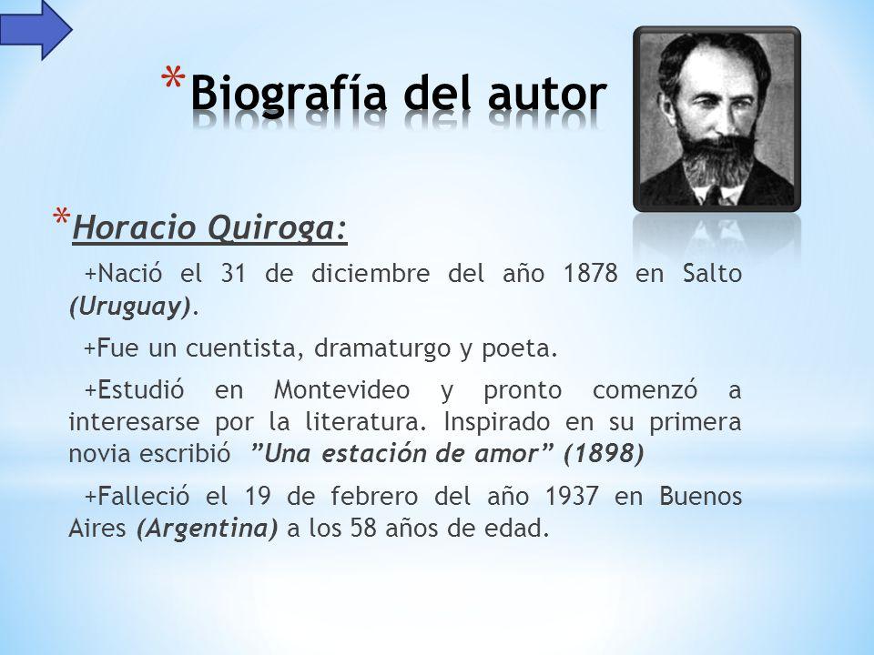 * Horacio Quiroga: +Nació el 31 de diciembre del año 1878 en Salto (Uruguay).