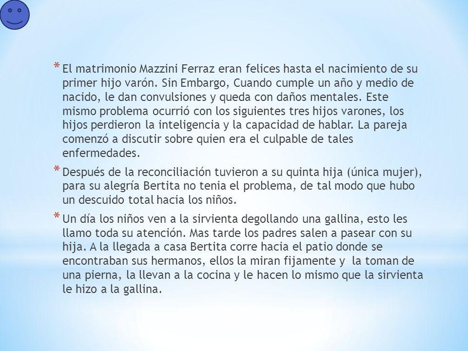 * El matrimonio Mazzini Ferraz eran felices hasta el nacimiento de su primer hijo varón.