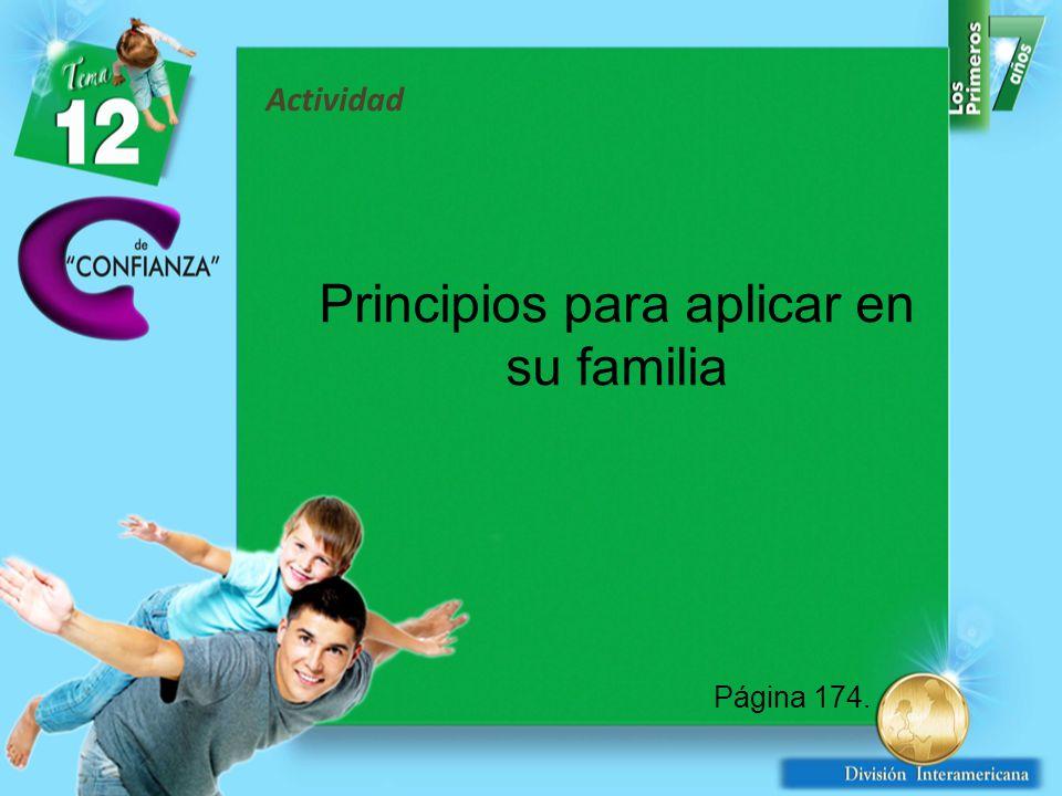 Página 174. Principios para aplicar en su familia Actividad