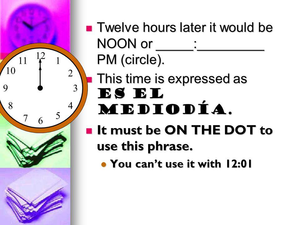 Midnight (12:00 AM) At 12:00 AM it is midnight. At 12:00 AM it is midnight.