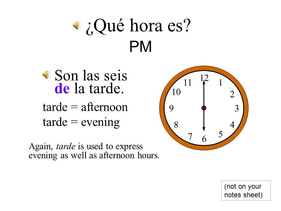 Son las cuatro y veinte de la tarde. 12 1 2 3 4 5 6 7 8 9 10 11 ¿Qué hora es.