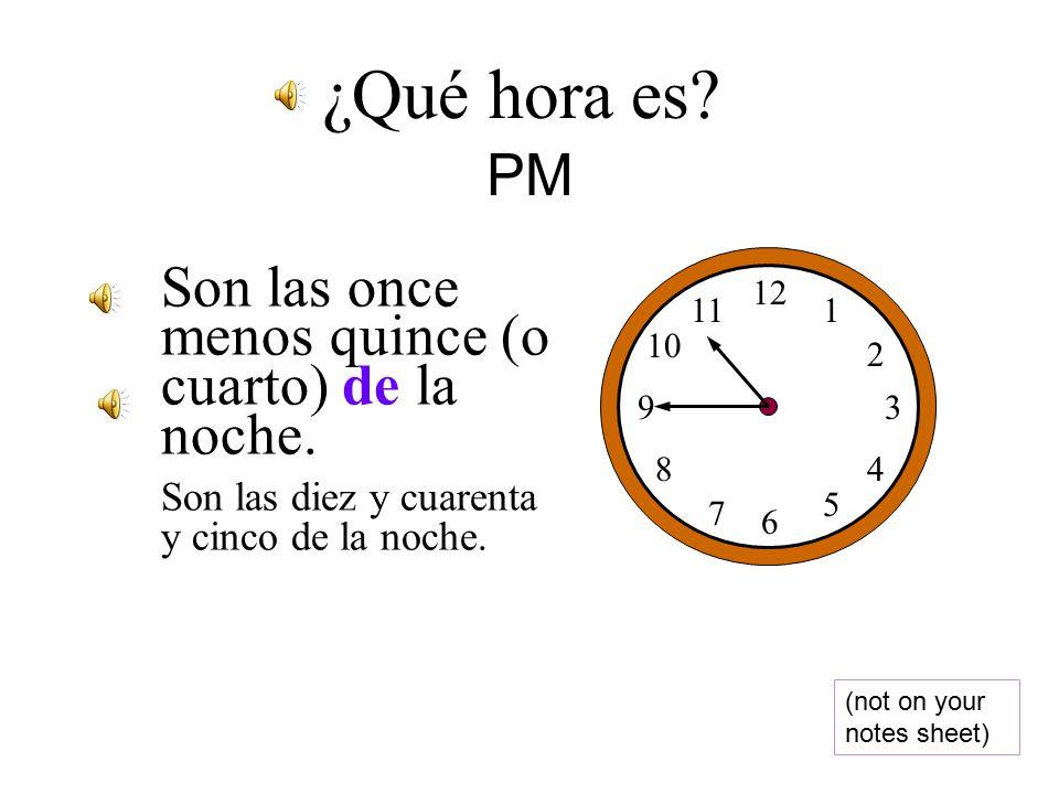 Son las nueve de la noche. 12 1 2 3 4 5 6 7 8 9 10 11 ¿Qué hora es.