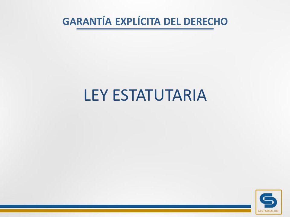 GARANTÍA EXPLÍCITA DEL DERECHO LEY ESTATUTARIA