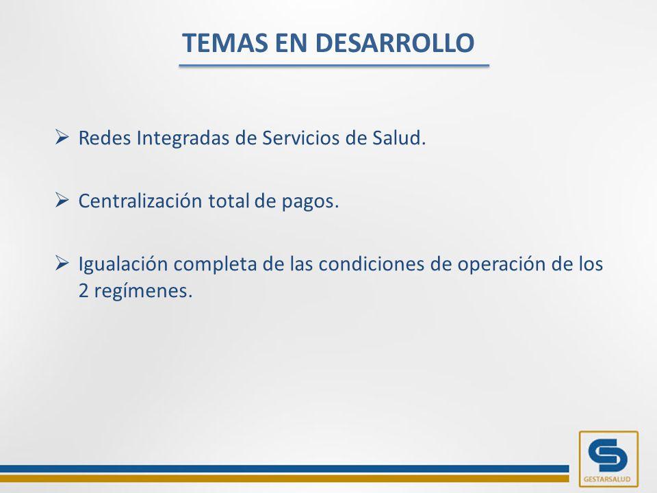 TEMAS EN DESARROLLO  Redes Integradas de Servicios de Salud.