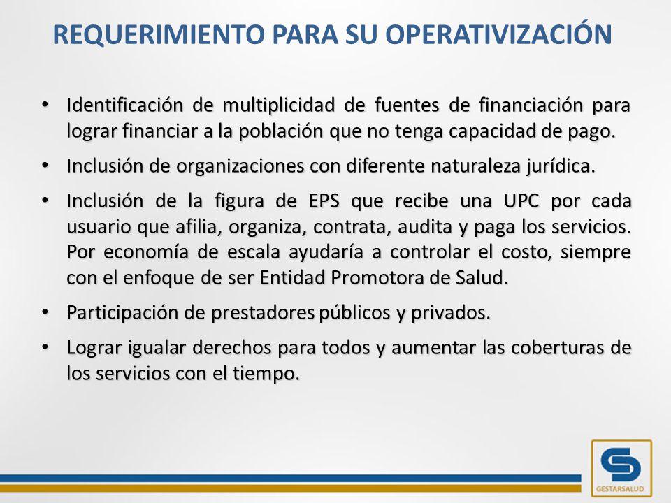 Identificación de multiplicidad de fuentes de financiación para lograr financiar a la población que no tenga capacidad de pago.