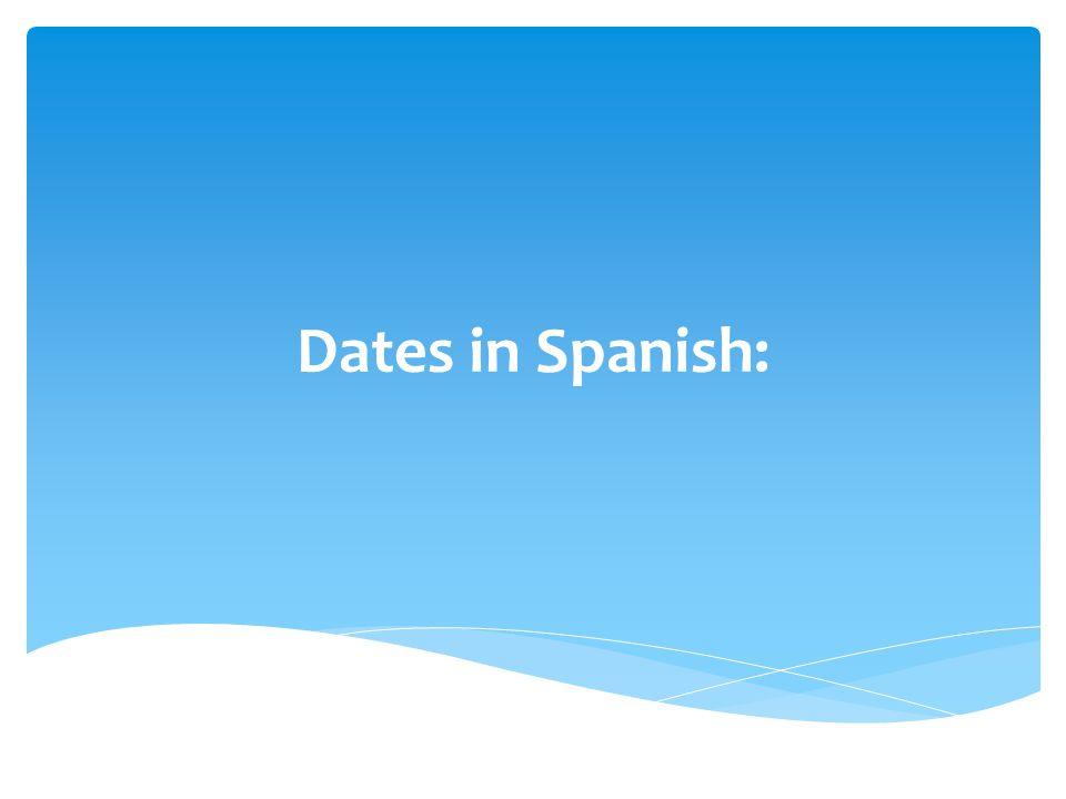Dates in Spanish:
