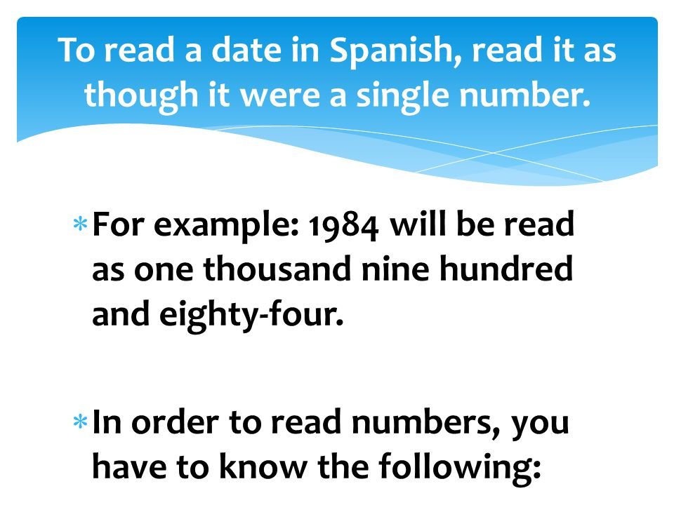  For example: 1984 will be read as one thousand nine hundred and eighty-four.