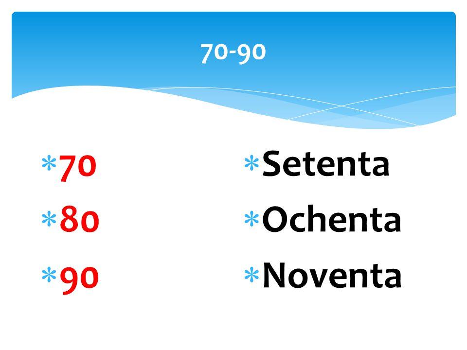 70-90  70  80  90  Setenta  Ochenta  Noventa