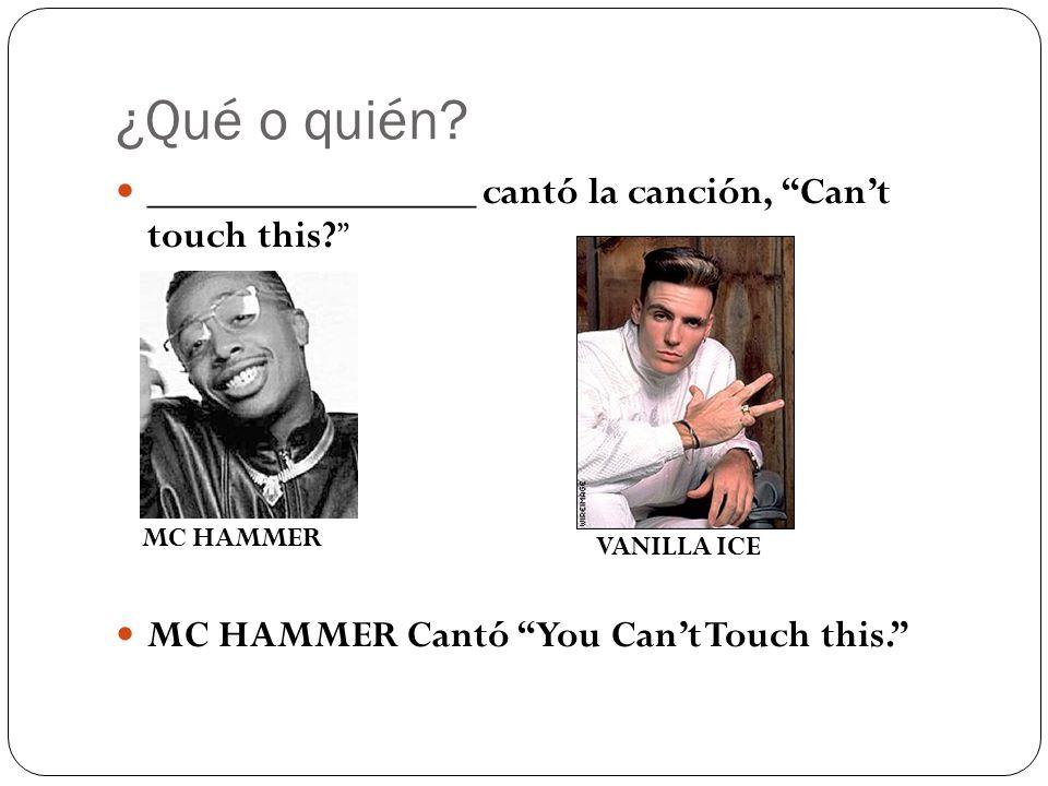 ¿Qué o quién. ________________ cantó la canción, Can't touch this.