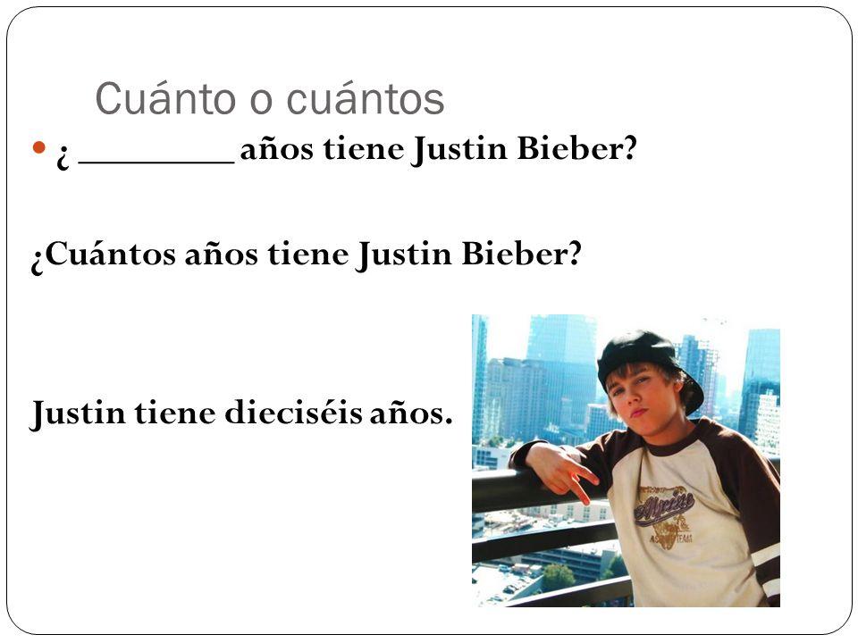 Cuánto o cuántos ¿ ________ años tiene Justin Bieber.