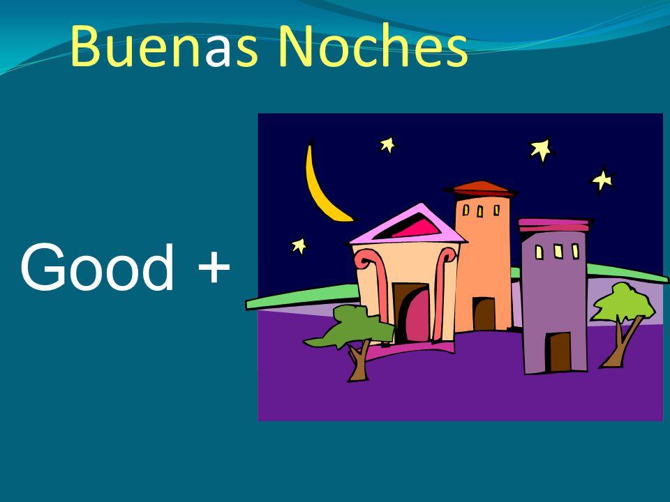 Good + Buenas Noches