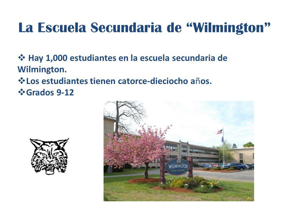La Escuela Secundaria de Wilmington  Hay 1,000 estudiantes en la escuela secundaria de Wilmington.