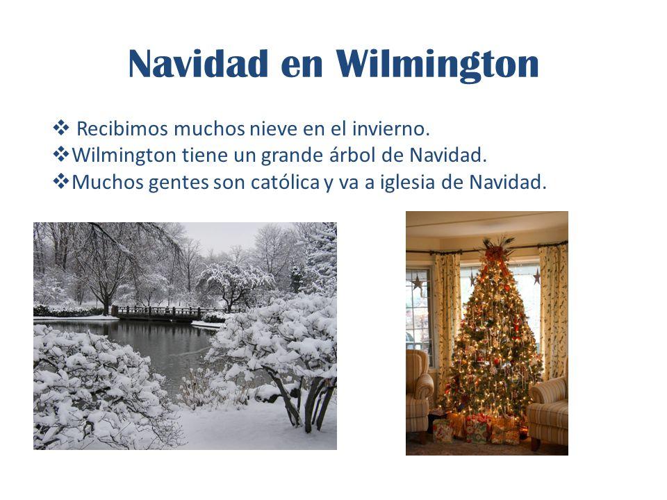Navidad en Wilmington  Recibimos muchos nieve en el invierno.