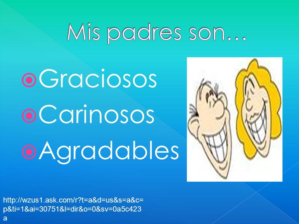  Graciosos  Carinosos  Agradables http://wzus1.ask.com/r t=a&d=us&s=a&c= p&ti=1&ai=30751&l=dir&o=0&sv=0a5c423 a