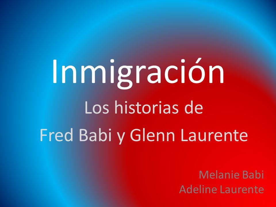 Inmigración Los historias de Fred Babi y Glenn Laurente Melanie Babi Adeline Laurente