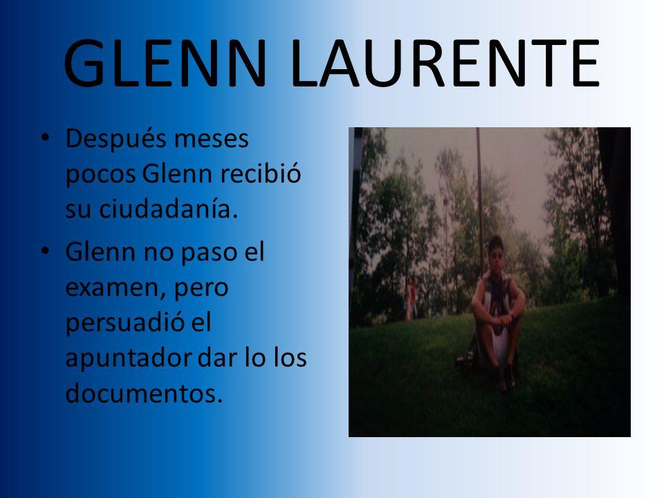 GLENN LAURENTE Después meses pocos Glenn recibió su ciudadanía.